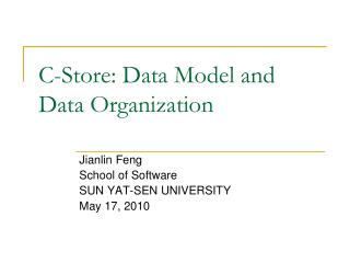 C-Store: Data Model and Data Organization