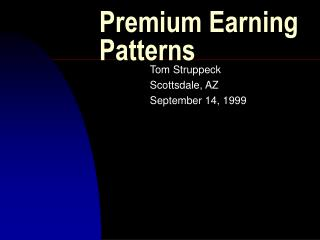 Premium Earning Patterns