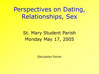 Perspectives on Dating, Relationships, Sex