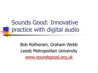 Sounds Good: Innovative practice with digital audio