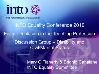 Mary O'Flaherty & Brighid Cahalane INTO Equality Committee