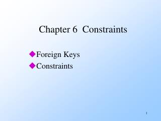 Chapter 6  Constraints