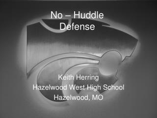 No – Huddle Defense
