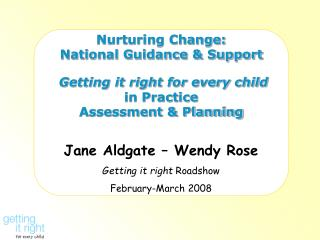 Jane Aldgate – Wendy Rose Getting it right  Roadshow February-March 2008