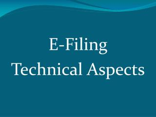 E-Filing Technical Aspects