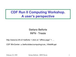 CDF Run II Computing Workshop. A user's perspective