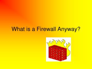 What is a Firewall Anyway?