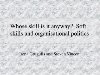 Whose skill is it anyway?  Soft skills and organisational politics