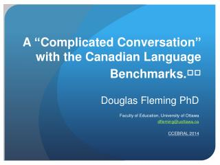 """A  """" Complicated Conversation """"  with the Canadian Language Benchmarks."""