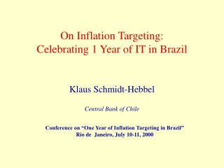 On Inflation Targeting: Celebrating 1 Year of IT in Brazil