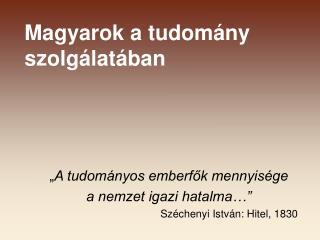 Magyarok a tudomány szolgálatában