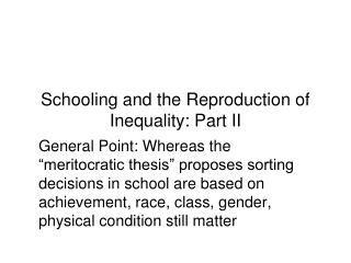 Schooling and the Reproduction of Inequality: Part II