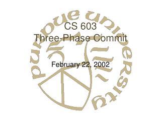 CS 603 Three-Phase Commit