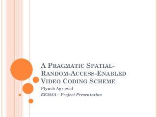A Pragmatic Spatial-Random-Access-Enabled Video Coding Scheme
