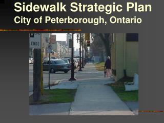 Sidewalk Strategic Plan City of Peterborough, Ontario