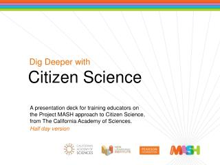 Dig Deeper with Citizen Science