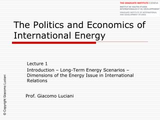 The Politics and Economics of International Energy