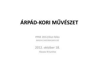 ÁRPÁD-KORI MŰVÉSZET