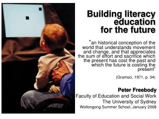 Peter Freebody Faculty of Education and Social Work The University of Sydney