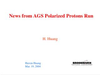 News from AGS Polarized Protons Run
