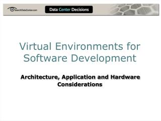 Virtual Environments for Software Development