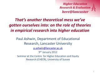 Paul Ashwin, Department of Educational Research, Lancaster University p.ashwin@lancaster.ac.uk