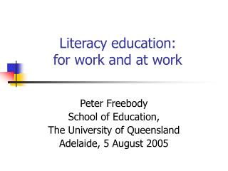 Literacy education:  for work and at work