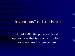 �Inventions� of Life Forms
