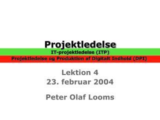 Projektledelse IT-projektledelse (ITP)  Projektledelse og Produktion af Digitalt Indhold (DPI)