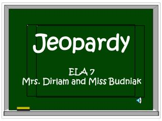 Jeopardy ELA 7 Mrs. Dirlam and Miss Budniak