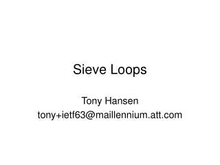 Sieve Loops