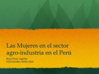 Las Mujeres en el sector agro-industria en el Perú