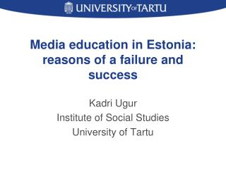 Media education in Estonia: reasons of a failure and success