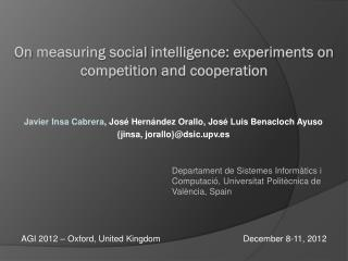 On measuring  social  intelligence :  experiments on competition  and  cooperation