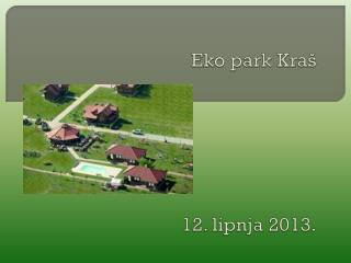 Eko park Kraš 12. lipnja 2013.
