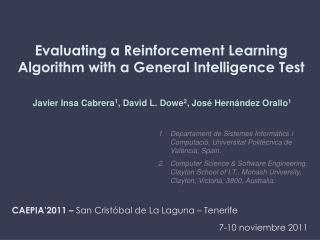 Evaluating a Reinforcement Learning Algorithm with a General Intelligence Test