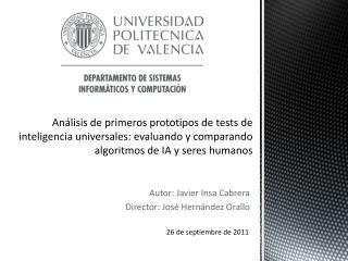Autor: Javier Insa Cabrera Director: José Hernández Orallo