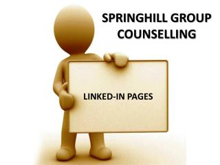SPRINGHILL GROUP COUNSELLING - Linked In Group