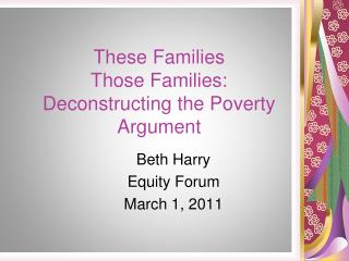 These Families  Those Families: Deconstructing the Poverty Argument