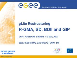gLite Restructuring R-GMA, SD, BDII and GIP