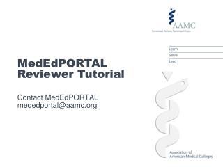 Contact MedEdPORTAL mededportal@aamc