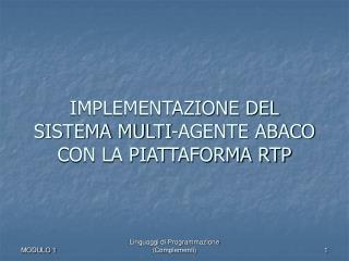 IMPLEMENTAZIONE DEL SISTEMA MULTI-AGENTE ABACO CON LA PIATTAFORMA RTP