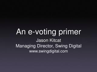 An e-voting primer