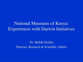 National Museums of Kenya: Experiences with Darwin Initiatives