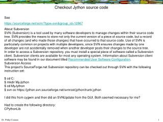 See https://sourceforge/scm/?type=svn&group_id=12867 About Subversion
