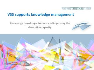VSS supports knowledge management