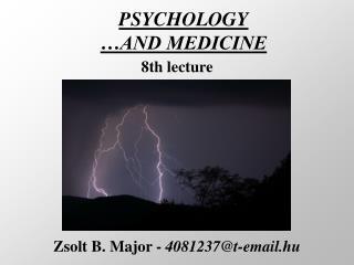 PSYCHOLOGY …AND MEDICINE