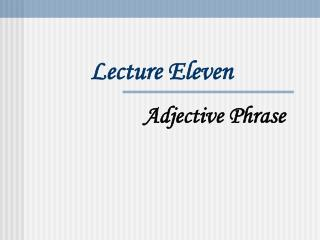 Lecture Eleven