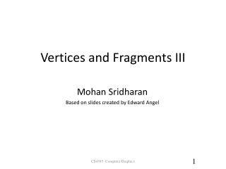 Vertices and Fragments III