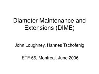 Diameter Maintenance and Extensions (DIME)